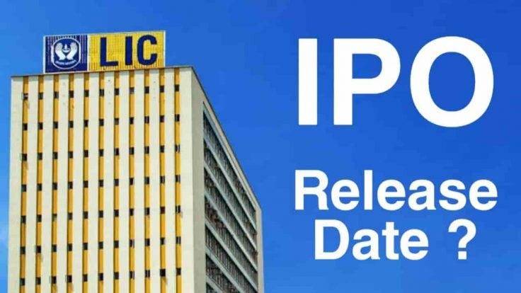 LIC IPO THE LIFE INSURANCE OF INDIA RELEASE DATE